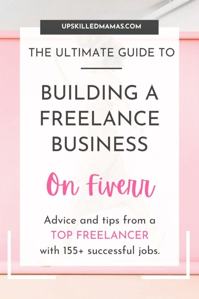 Pinterest pin - The Ultimate Guide to Bilding a Freelance Buisness on Fiverr